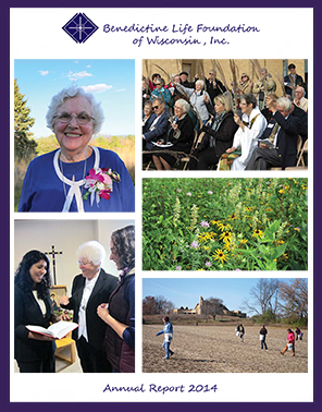 Download the 2014 annual report from Benedictine Life Foundation