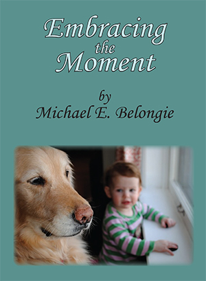Michael Belongie's latest poetry book Embracing the Moment